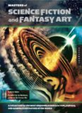 Masters of Science Fiction and Fantasy Art: A Collection of the Most Inspiring Science Fiction, Fantasy, and Gaming Illustrators in the World