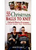 55 Christmas Balls to Knit  Colorful Festive Ornaments, Tree Decorations, Centerpieces, Wreaths