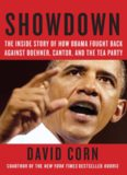 Showdown- The Inside Story of How Obama Fought Back Against Boehner, Cantor, and the Tea Party
