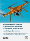Nonlinear kalman filtering for multi-sensor navigation of unmanned aerial vehicles: application to guidance and navigation of unmanned aerial vehicles flying in a complex environment