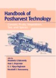 Handbook of Postharvest Technology: Cereals, Fruits, Vegetables, Tea, and Spices (Books in Soils, Plants, and the Environment, Volume 93)