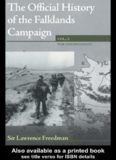 The Official History of the Falklands, Vol 2: The 1982 Falklands War and it's Aftermath (Cabinet Office Series of Official Histories)
