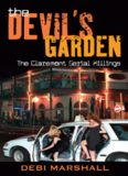 The Devil's Garden. The Claremont Serial Killings
