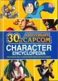 30th Anniversary Capcom Character Encyclopedia: Featuring 200+ Characters from Capcom Games