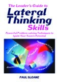 The Leader's Guide to Lateral Thinking Skills: Powerful Problem-Solving Techniques to Ignite Your Team's Potential (Leaders Guide)