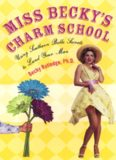 Miss Becky's charm school : using southern belle secrets to land your man