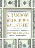 A Random Walk Down Wall Street: The Time-Tested Strategy for Successful Investing (Completely