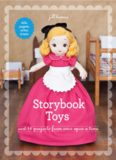 Storybook Toys  Sew 16 Projects from Once Upon a Time Dolls, Puppets, Softies & More