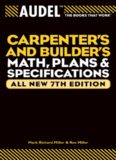 Audel Carpenters and Builders Math, Plans, and Specifications, All New 7th Edition (Audel Technical Trades Series, Volume 23)