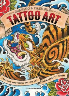 The Drawing & Designing Tattoo Art: Creating Masterful Tattoo Art from Start to Finish
