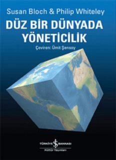 Düz Bir Dünyada Yöneticilik - Susan Bloch, Philip Whiteley