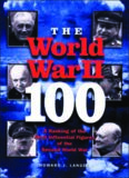 The World War II - 100: A Ranking of the Most Influential Figures of the Second World War