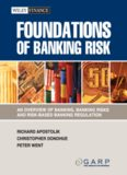 Foundations of Banking Risk: An Overview of Banking, Banking Risks, and Risk-Based Banking Regulation
