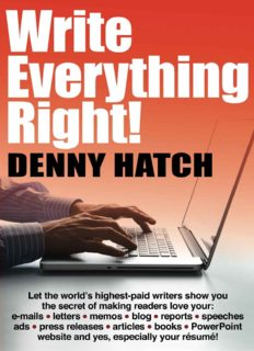 Write Everything Right!: Let the world's highest-paid writers show you the secrets of making readers love your: e-mails, letters, memos, blog, ... website and yes, especially your résumé!