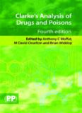 Clarke's Analysis of Drugs and Poisons, 4th Edition