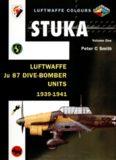 Stuka Volume One: Luftwaffe Ju 87 Dive-Bomber Units 1939-1941 (Luftwaffe Colours)