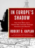 In Europe's shadow : two cold wars and a thirty-year journey through Romania and beyond
