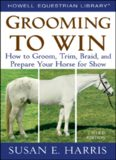 Grooming To Win, Spiral-Bound: How to Groom, Trim, Braid, and Prepare Your Horse for Show (Howell