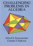 Challenging Problems in Algebra 2E (Dover) – Posamentier . Salkind