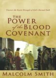 Power of the Blood Covenant - Uncover the Secret Strength of God's Eternal Oath