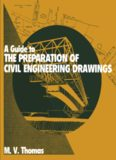 A Guide to the Preparation of Civil Engineering Drawings