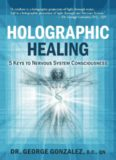 Holographic Healing: 5 Keys to Nervous System Consciousness