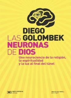 Las Neuronas de Dios - Una neurociencia de la religión, la espiritualidad y la luz al final del túnel