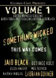 Something Wicked This Way Comes, Volume 1 (Jaid Black, Laurann Dohner, et al)
