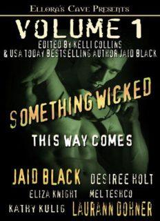 Something Wicked This Way Comes, Volume 1 (Jaid Black, Laurann Dohner, et al)