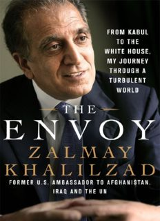 The Envoy From Kabul to the White House, My Journey Through a Turbulent World