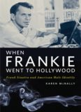 When Frankie Went to Hollywood: Frank Sinatra and American Male Identity