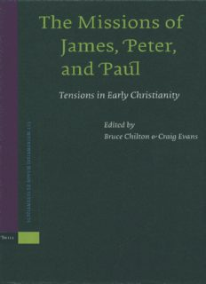 The Missions Of James, Peter, And Paul: Tensions In Early Christianity (Supplements to Novum Testamentum 115)