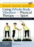 Using Whole Body Vibration in Physical Therapy and Sport: Clinical practice and treatment exercises