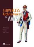 Serverless Architectures on AWS.  With examples using AWS Lambda