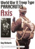 World War II Troop Type Parachutes. Volume One. Axis: Germany, Italy, Japan. An Illustrated Study