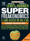 Superfreakonomics - O lado oculto do dia a dia