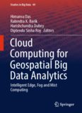 Cloud Computing for Geospatial Big Data Analytics: Intelligent Edge, Fog and Mist Computing