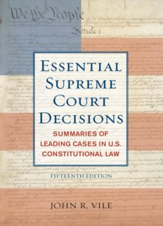 The Essential Supreme Court Decisions, 15th Edition: Summaries of Leading Cases in U.S. Constitutional Law (Essential Supreme Court Decisions: Summaries of Leading)