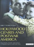 Hollywood Genres and Post-war America: Masculinity, Family and Nation in Popular Movies and Film