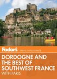 Fodor's Dordogne & the Best of Southwest France: with Paris