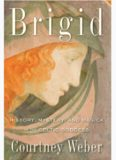 Brigid : history, mystery, and magick of the Celtic Goddess