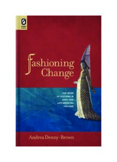 Fashioning Change: The Trope of Clothing in High- and Late-Medieval England