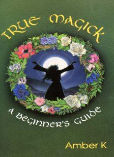 True Magick: A Beginner's Guide (Llewellyn's Practical Magick Series)