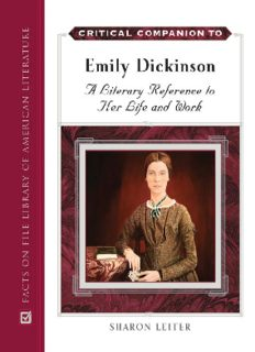Critical Companion to Emily Dickinson : a Literary Reference to Her Life and Work