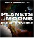 Planets and Moons In Our Universe. Children's Books and Bedtime Stories For Kids Ages 3-8 for Fun