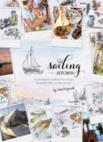 Sailing Kitchen, The: Food created by a sailing cook to bring the sparkle of the Sea into your life.