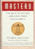 Mastery. The Keys To Success And Long Term Fulfillment