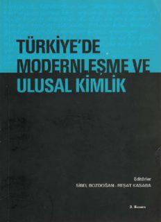Türkiye'de Modernleşme ve Ulusal Kimlik - Sibel Bozdoğan, Reşat Kasaba