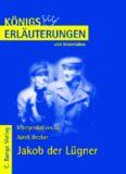 Erlauterungen zu Jurek Becker: Jakob der Lugner, 6. Auflage (Konigs Erlauterungen und Materialien