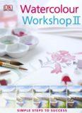 Watercolour Workshop II : Simple Steps to Success